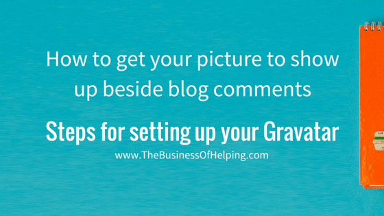 How to get your picture to show up beside blog comments
