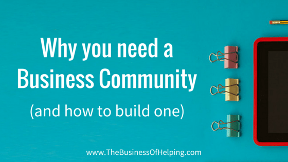 Why you need a Business Community (and how to build one)