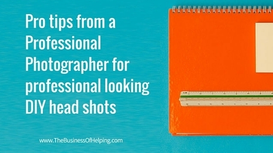 Pro Tips from a Photographer for professional looking DIY head shots