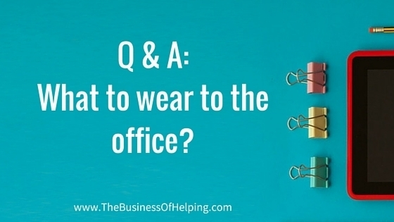 Q & A: What to wear to the office?