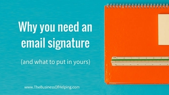 Why you need an email signature (and what to put in yours)