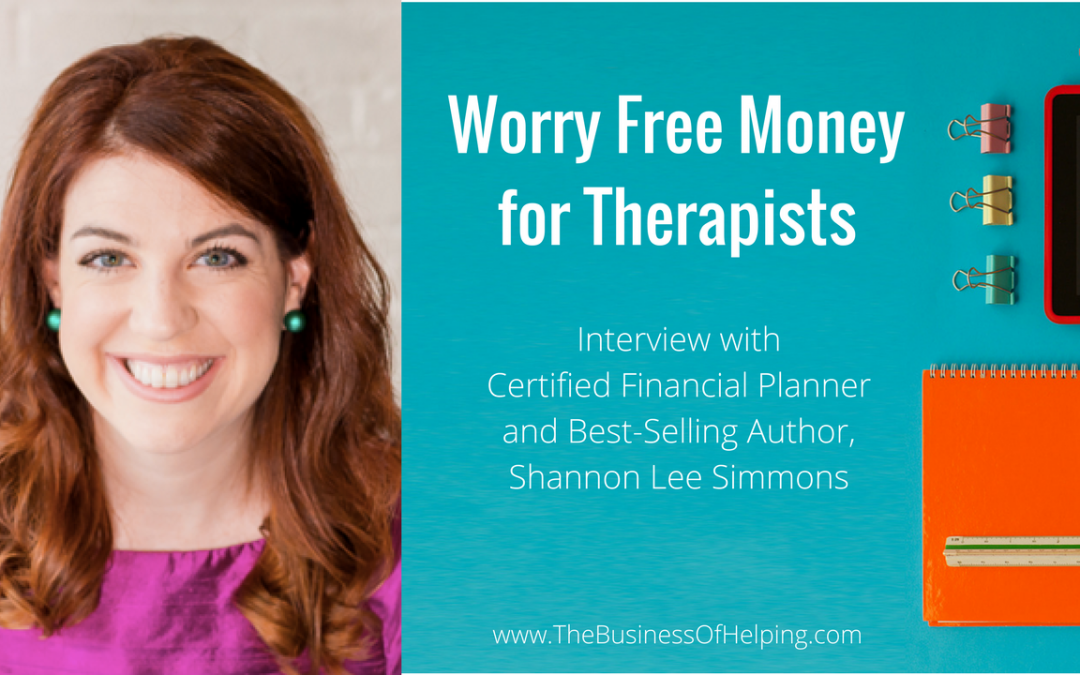 Worry Free Money for Therapists with Shannon Lee Simmons